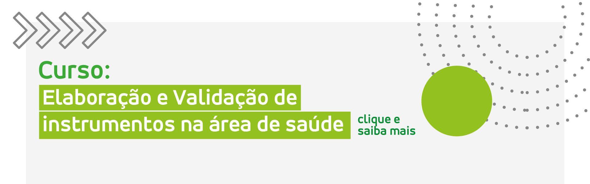 curso ELABORAÇÃO E VALIDAÇÃO DE INSTRUMENTOS NA ÁREA DE SAÚDE