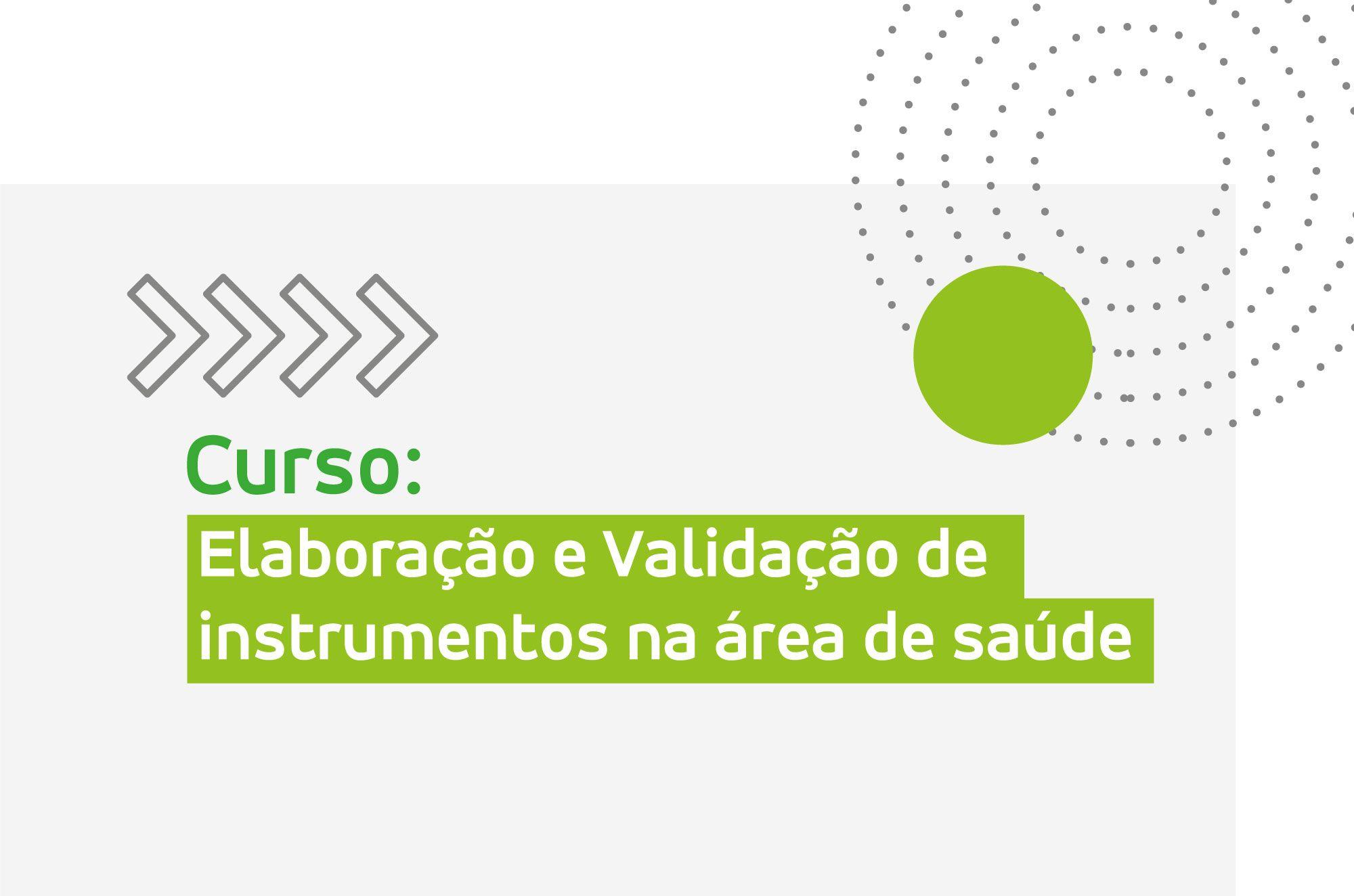 Curso: Elaboração e Validação de instrumentos na área de saúde