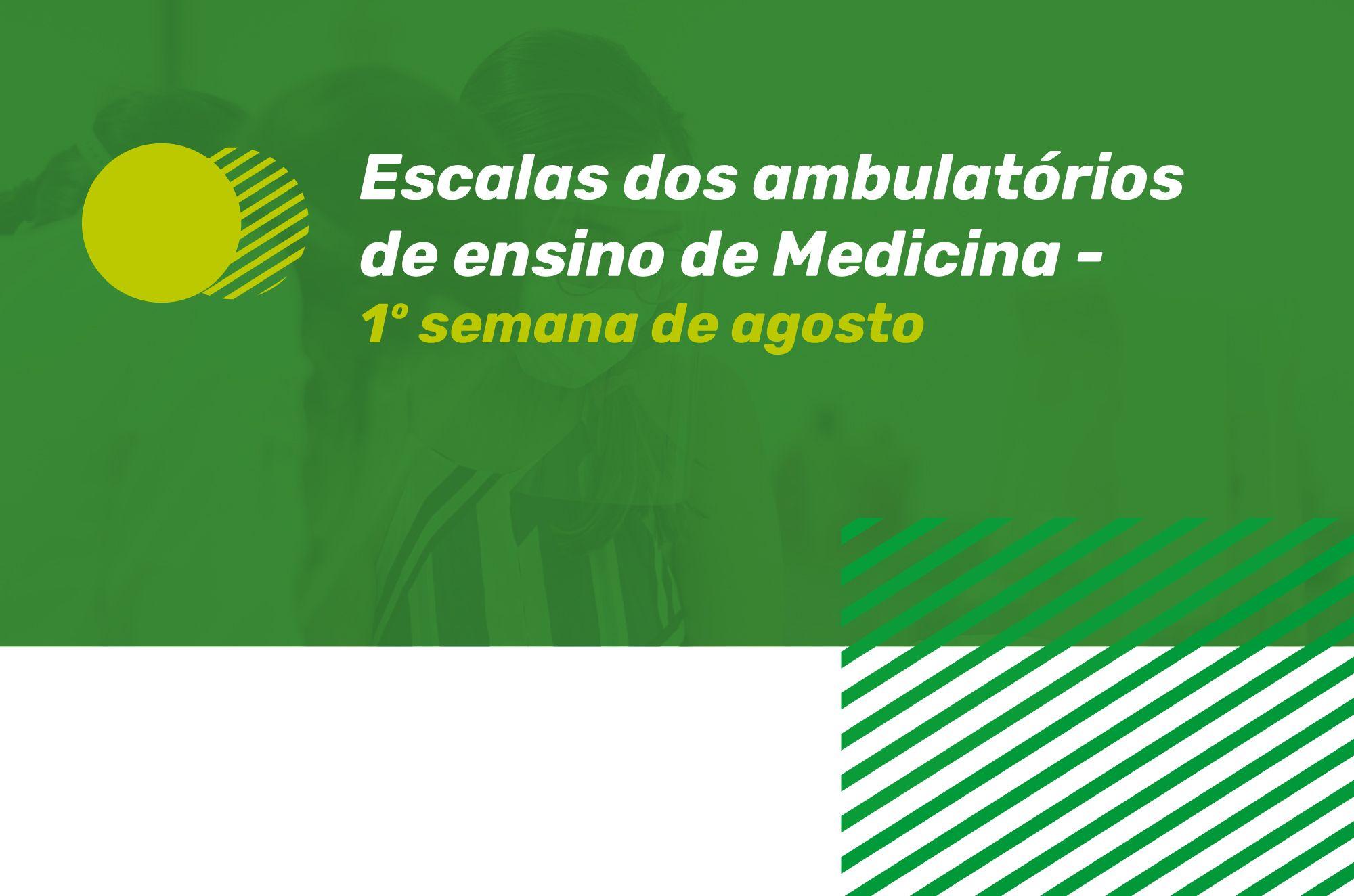 ESCALAS AMBULATÓRIO DE ENSINO - 1ª semana de agosto
