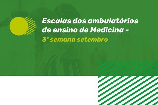Escala Ambulatório Medicina - 3ª semana de setembro