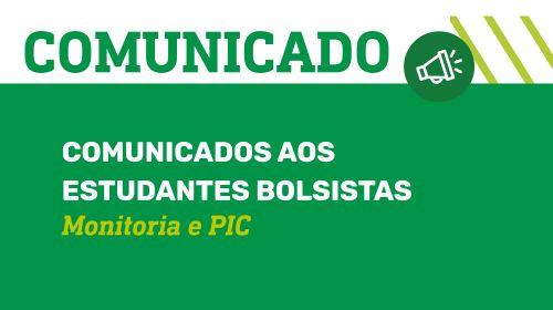 Comunicado aos estudantes bolsistas - Monitoria e PIC