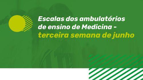 ESCALAS AMBULATÓRIO DE ENSINO - 3ª SEMANA DE JUNHO