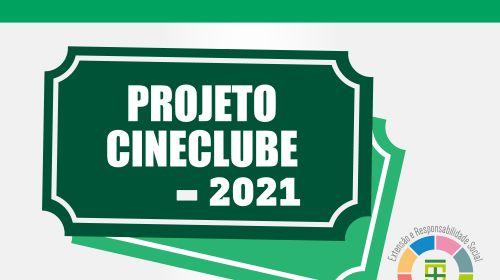 PROJETO DE EXTENSÃO CINECLUBE 2021 - REMANEJAMENTO