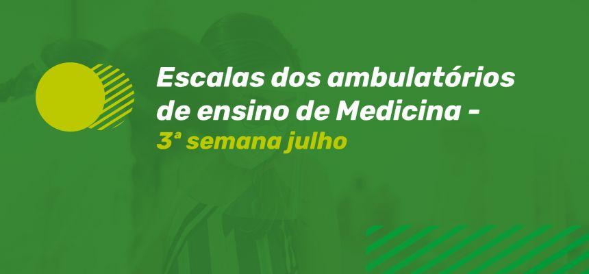 ESCALAS AMBULATÓRIO DE ENSINO - 3ª SEMANA JULHO