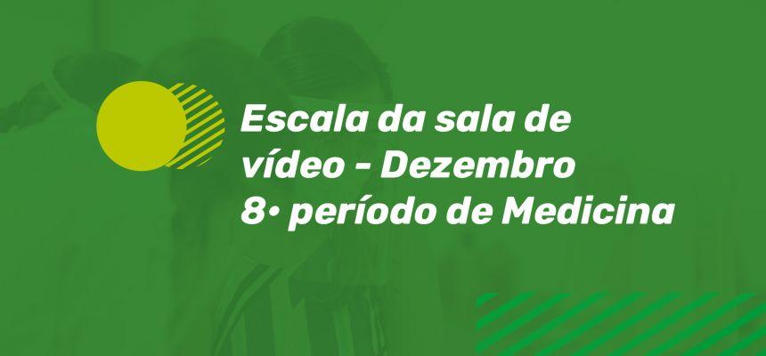 Escala sala de vídeo dezembro - 8P Medicina