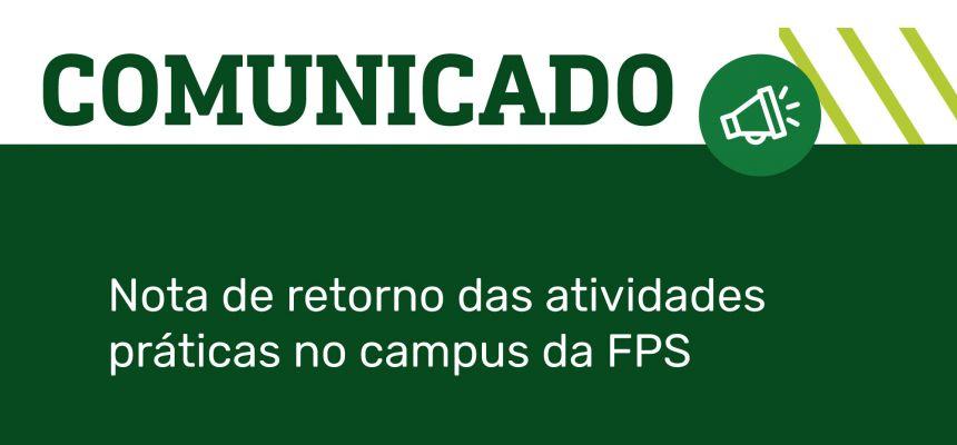 Nota de retorno das atividades práticas no campus da FPS