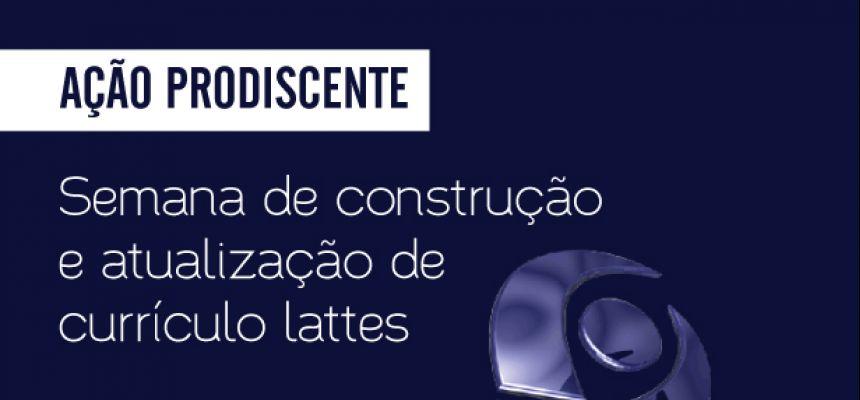 Ação PRODISCENTE - Semana de construção e atualização de currículo lattes