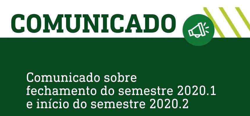 Comunicado sobre fechamento do semestre 2020.1 e início do semestre 2020.2