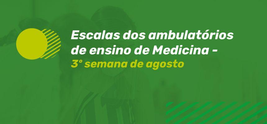 ESCALAS AMBULATÓRIO DE ENSINO - 3ª SEMANA DE AGOSTO