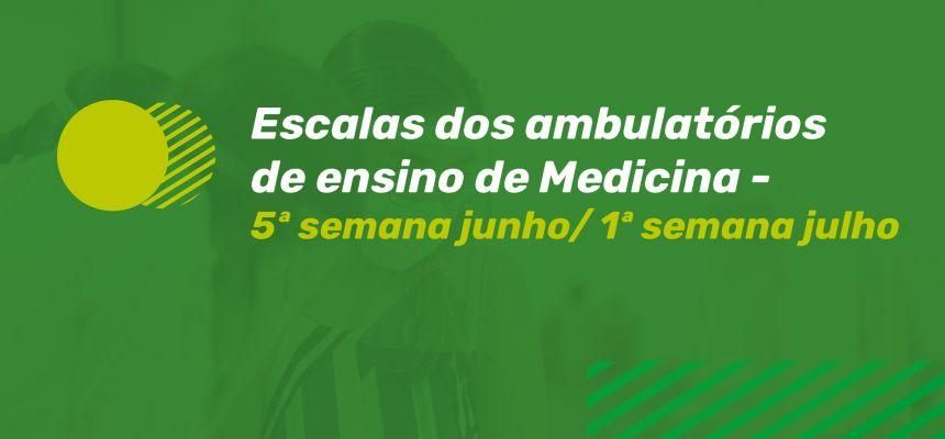 ESCALAS AMBULATÓRIO DE ENSINO - 5ª SEMANA DE JUNHO/1ª semana julho