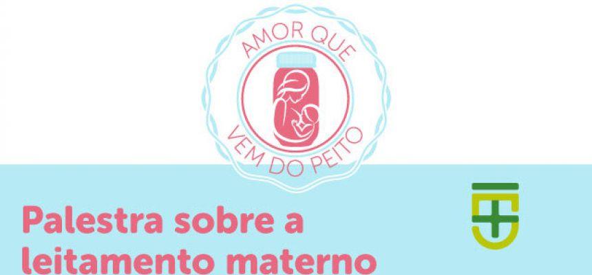 Projeto de Extensão Amor que Vem do Peito e Extensão - Palestra sobre aleitamento materno