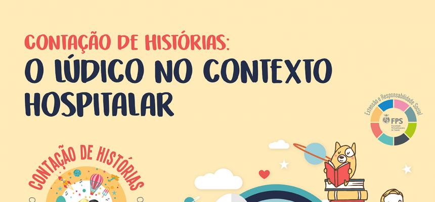 Projeto de Extensão Contação de Histórias: o lúdico no contexto hospitalar - resultado 2ª etapa