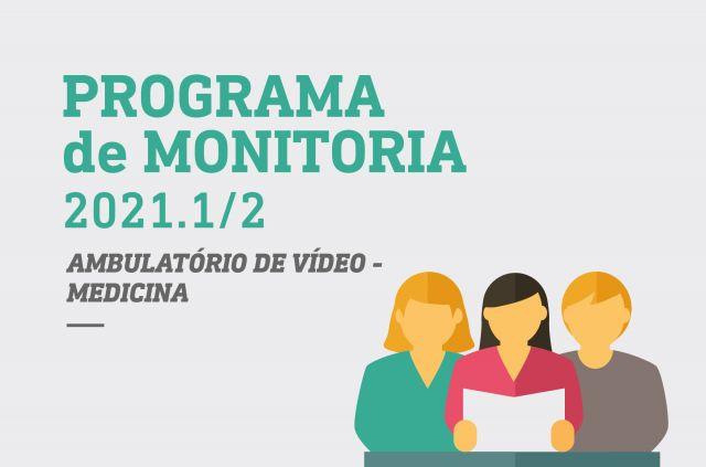 PROGRAMA DE MONITORIA 2021 - AMBULATÓRIO DE VÍDEO - APROVADOS PARA OS TESTES